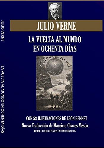 La Vuelta al Mundo en Ochenta Días: Nueva Traducción Ilustrada (Viajes Extraordinarios nº 10) (Spanish Edition)
