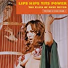 Lips Hips Tits Power: The Films Of Russ Meyer (Persistence of Vision)