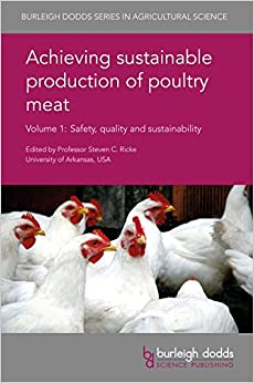 Achieving sustainable production of poultry meat Volume 1: Safety, quality and sustainability (Burleigh Dodds Series in Agricultural Science)