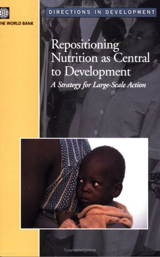 Repositioning Nutrition as Central to Development: A Strategy for Large Scale Action (Directions in Development)