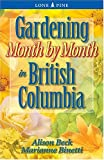 img - for Gardening Month by Month in British Columbia book / textbook / text book