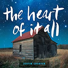 The Heart of It All Audiobook by Justin Courter Narrated by Benjamin D. Lee