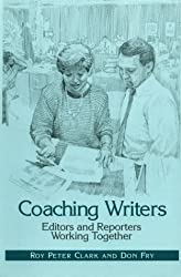 Coaching Writers: Editors & Reporters Working Together