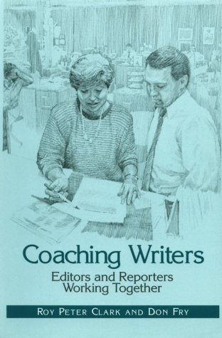 Coaching Writers: Editors and Reporters Working Together