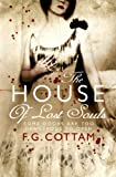 Front cover for the book The House of Lost Souls by F. G. Cottam