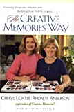 The Creative Memories Way, Rhonda Anderson and Cheryl Lightle, 1578564816