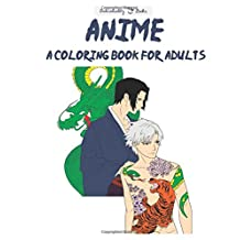 Anime: A Coloring Book For Adults