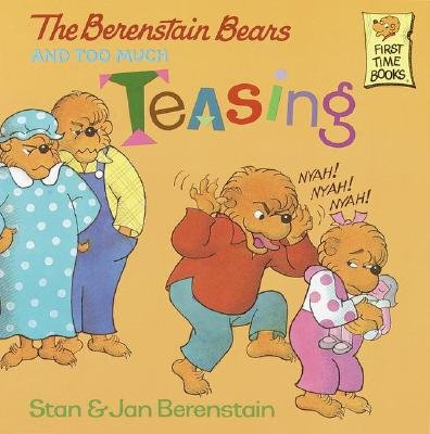 The Berenstain Bears & Too Much Teasing -- 1995 publication