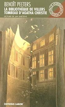 La Bibliothèque de Villers suivi de Tombeau d'Agatha Christie par Peeters