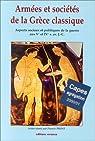 Armées et sociétés de la Grèce classique : Aspects sociaux et politiques de la guerre aux Ve et IVe s. av. J.-C. par Jost