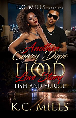 Search : Another Crazy Dope Hood Love Story: Tish and Yurell