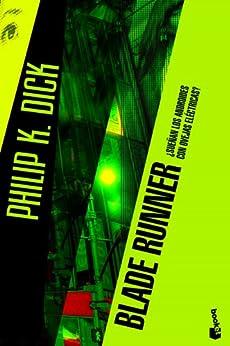 Blade Runner: ¿Sueñan los androides con ovejas eléctricas? de [Dick, Philip K.]