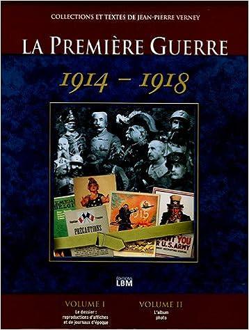 Lire un La Première Guerre Mondiale 1914-1918 Coffret en 2 volumes : Le dossier ; L'album photo inédit pdf, epub