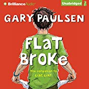 Flat Broke: The Theory, Practice and Destructive Properties of Greed | Gary Paulsen