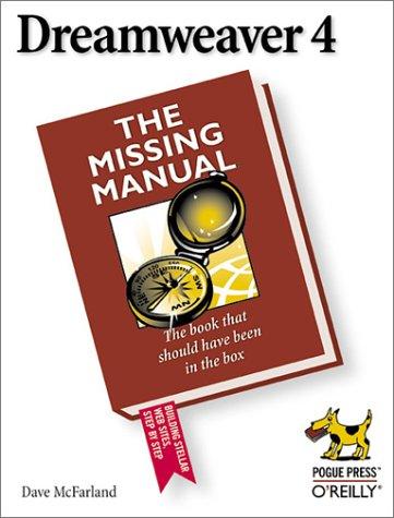 Dreamweaver 4: The Missing Manual by Pogue Press