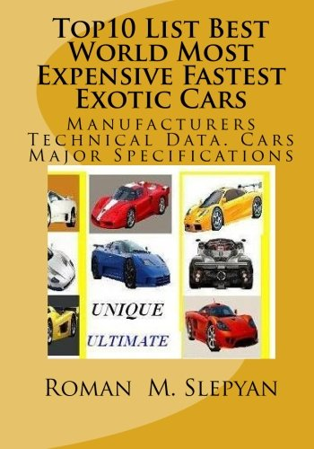Top10 List Best World Most Expensive Fastest Exotic Cars: Manufacturers Technical Data. Cars Major Specifications (Fastest Classic Muscle Car In The World)