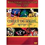 Cirque du Soleil: The Anniversary Collection - 1984-2005