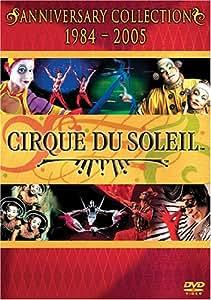 Cirque Du Soleil Anniversary Collection (1984-2005)