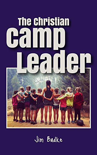 The Christian Camp Leader by [Badke, Jim]