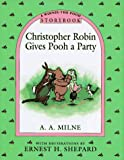 Christopher Robin Gives Pooh a Party Storybook, A. A. Milne, 0525451447