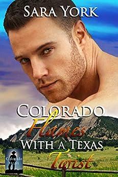 Colorado Flames With A Texas Twist (Colorado Heart Book 3) by [York, Sara]