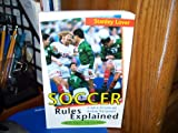 img - for Soccer Rules Explained - A Look at the Game and the Rules that Goven It (With Expert Tips on Play) book / textbook / text book