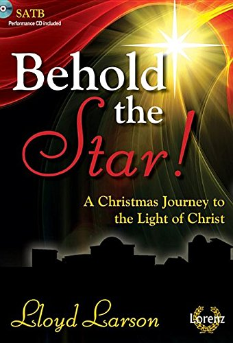 Download Behold the Star! - Satb Score with Performance CD: A Christmas Journey to the Light of Christ PDF