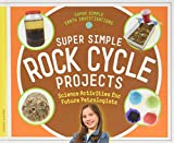 Super Simple Rock Cycle Projects: Science Activities for Future Petrologists (Super Simple Earth Investigations)