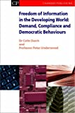 Freedom of Information in the Developing World : Demand, Compliance and Democratic Behaviours, Darch, Colin and Underwood, Peter, 1843341999