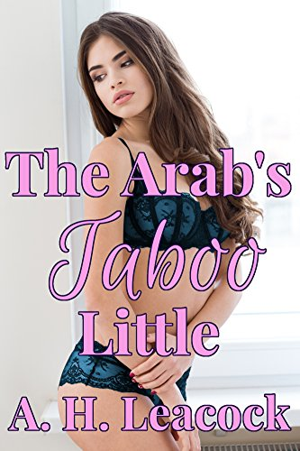 The Arab's Taboo Little: Interracial BDSM Taboo Ageplay (Arab Erotica)