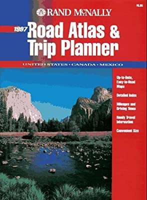 Rand McNally Road Atlas Trip Planner 1997: United States, Canada, Mexico (Annual)