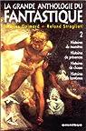La Grande anthologie du fantastique. 2 par Goimard