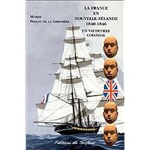 France en nouvelle-zelande 1840-1846 un vaudeville colonial