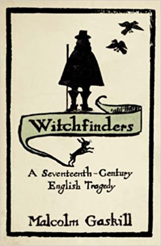 Book Witchfinders: A Seventeenth-century English Tragedy