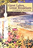 img - for Great Lakes, Great Breakfasts: A Cookbook & Travel Guide (Bed & Breakfast Cookbooks (Guest Cottage)) book / textbook / text book