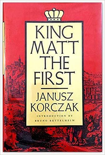 King Matt the First: Janusz Korczak, Richard Lourie, Bruno Bettelheim: 9780374341398: Amazon.com: Books