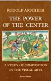 The Power of the Center, Rudolf Arnheim, 0520050150