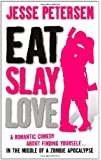 Eat Slay Love (Living with the Dead, Book 3)
