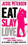 Image of Eat Slay Love (Living with the Dead, Book 3)