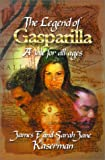 The Legend of Gasparilla, James F. Kaserman and Sarah Jane Kaserman, 0967408113