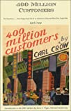 400 Hundred Million Customers, Carl Crow, 1891936077