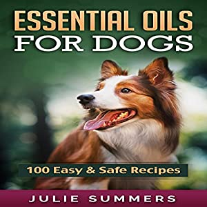 Essential Oil Recipes for Dogs Audiobook
