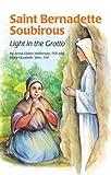 Saint Bernadette Soubirous: And Our Lady of Lourdes (Encounter the Saints Series, 2)