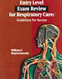 Entry Level Exam Review for Respiratory Care: Guidelines for Success