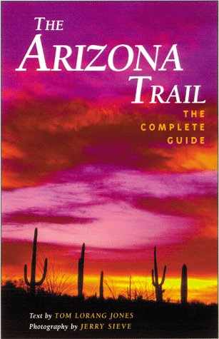 Arizona Trail: The Official Guide