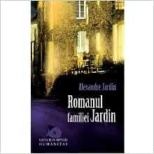 Romanul familiei jardin romanian edition alexandre for Alexandre jardin amazon