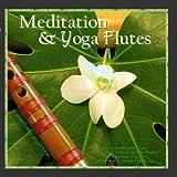 Meditation & Yoga - Flutes (Native American Flute & Sounds of Nature for Yoga, Massage, New Age Spa, Zen & Chakra Healing) by Jessita Reyes & Yoga Tribe