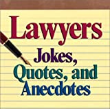 Lawyers Jokes, Quotes And Anecdotes