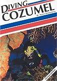img - for Diving Cozumel (Aqua Quest Diving) book / textbook / text book