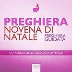 Preghiera - Novena di Natale [Christmas Novena]: Preghiera guidata [Guided Prayer]   Paul Green